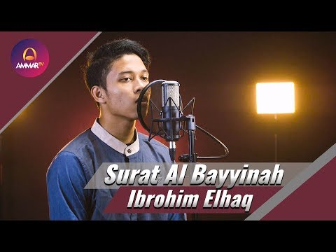 Ibrohim Elhaq Surat Al Bayyinah