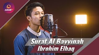 Ibrohim Elhaq - Surat Al Bayyinah