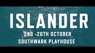Islander | Southwark Playhouse | 2 - 26 Oct