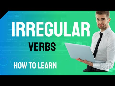 Irregular Verbs - suggestions for how to learn them