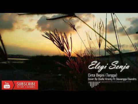 Free download lagu Cinta Begini - Tangga (Cover Osella Viranty Ft Dewangga Elsandro) - ZingLagu.Com