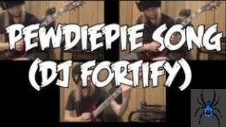 PewDiePie Song Metal Guitar Cover - DJ Fortify