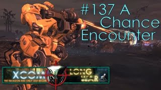 #137 A Chance Encounter - Aliens vs Redditors - Xcom Long War Ironman Impossible