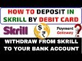 How to Deposit fund in Skrill by Debit Card | How to withdraw from skrill to your bank account 2018