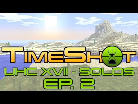 Timeshot UHC XVII [Ep.2] I Don't Want To Fight You!