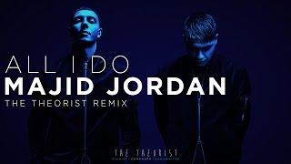 Majid Jordan - All I Do | The Theorist Remix