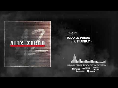 Alex Zurdo - Todo Lo Puedo ft. Funky (Audio Oficial)