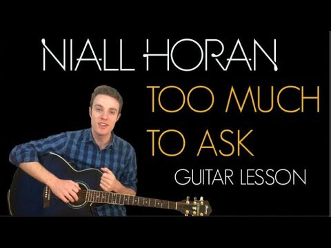 Niall Horan Too Much To Ask Guitar Lesson Chords Youtube