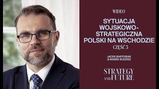 Jacek Bartosiak i Marek Budzisz w III części rozmowy o sytuacji strategicznej Polski.