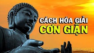 Cách HÓA GIẢI CƠN GIẬN -Thiền Đạo
