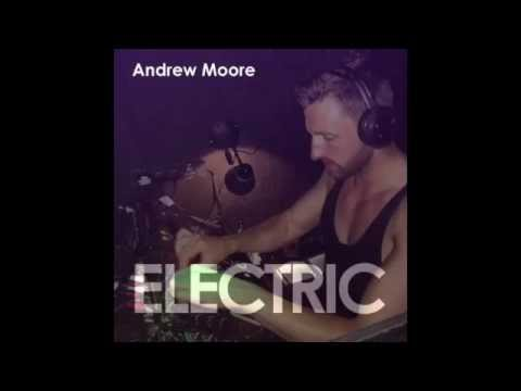 EXCLUSIVE! Andrew Moore: Electric Guest Mix 18.07.14