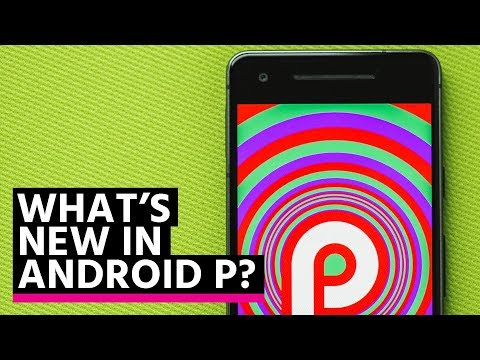 We tried Android P (and so far, so disappointing)