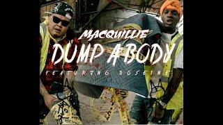 """MacQuillie X Dose1ne """"Dump A Body"""""""