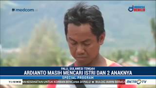 """Ardianto : Saya Lunglai, Istri Dan 2 Anak Saya """"Ditelan Bumi"""" Di Petobo Palu"""