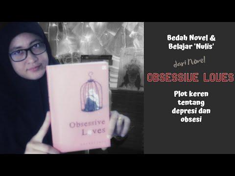 Bedah Novel dan Belajar Nulis dari Novel Obsessive Loves (Pengumuman Give Away)