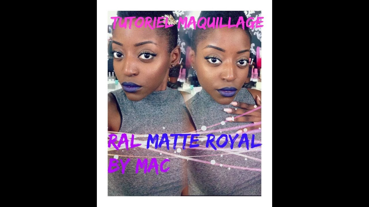 "Extrêmement Tutoriel I Maquillage RAL ""MATTE ROYAL"" by MAC Cosmetics, HD I DMK  XB47"