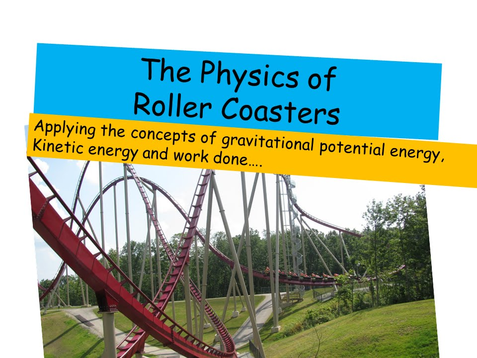 the physics of roller coasters Full answer in the physics classroom, students often ignore the forces of friction and air resistance while considering idealized situations, according to.