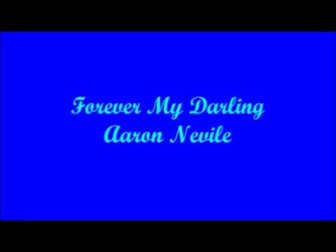 Forever My Darling (Para Siempre Mi Querida) - Aaron Neville (Lyrics - Letra)