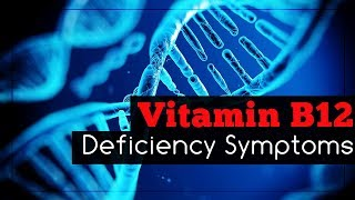 vitamin b12 deficiency symptoms and causes