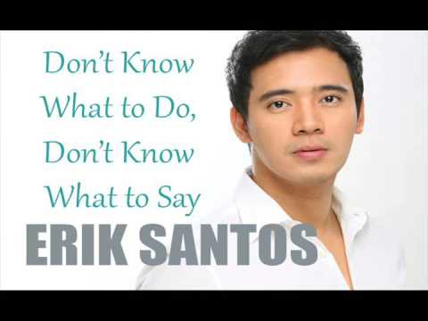 Erik Santos – Don't Know What to Do, Don't Know What to Say (Till I Met You OST)