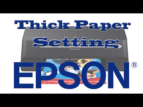 How To Set Thick Paper Setting Epson Printer %%