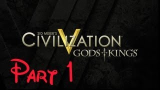 Civilization V: Gods And Kings Lets Play Part 1