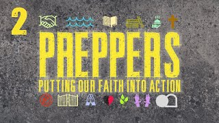 Preppers: Putting Your Faith Into Action - Week 2