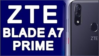 ZTE BLADE A7 PRIME, new 5G mobiles series, tech news update, today phones, Top10 Smartphone, Tablets