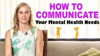 How To Communicate your Needs | Kati Morton