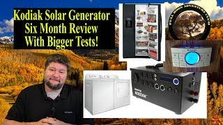 Kodiak Solar Generator Six Month Review - Testing refrigerators, ACs, And Washer/Dryers