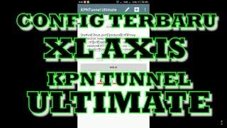 Video Trik Internet Gratis CONFIG TERBARU XL AXIS KPN TUNNEL ULTIMATE download MP3, 3GP, MP4, WEBM, AVI, FLV Agustus 2017