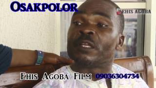 Latest Edo Movie 2017 - OSAKPOLOR Thriller