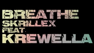 【Lyrics】BREATHE - SKRILLEX FEAT. KREWELLA