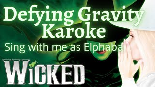Defying Gravity Karaoke (with Glinda only) Sing with me
