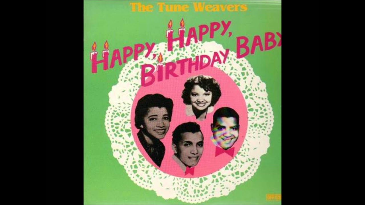 The Tune Weavers Happy Happy Birthday Baby 1957 YouTube