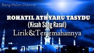 ROHATIL ATHYARU TASYDU(Kisah Sang Rasul)  Lirik &Terjemahan