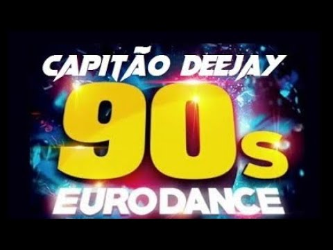 DANCE 90 ULTIMATE ♫ SUPER SET ♫ FLASHBACK ORIGINAL CAPITÃO DEEJAY ✅ ♪ ★★★★★ ♫