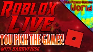 Roblox | 🔴 Live Stream #73 | YOU PICK THE GAMES!!! | Play with us!!!