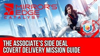 Mirror's Edge Catalyst Covert Delivery - The Associate's Side Deal (Mission Guide)