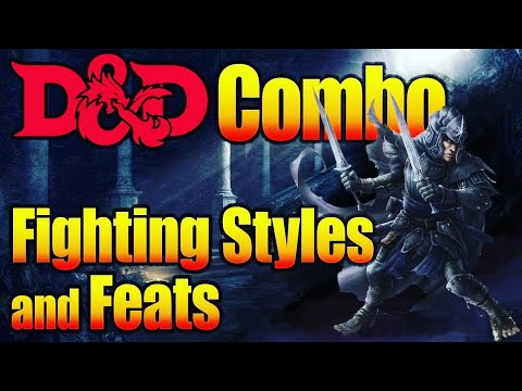 Combining 5E D&D Fighting Styles With 5th Edition Dungeons And Dragons Feats