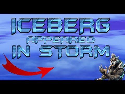 Fortnite Iceberg Appeared In Storm After Update Event Watch Live