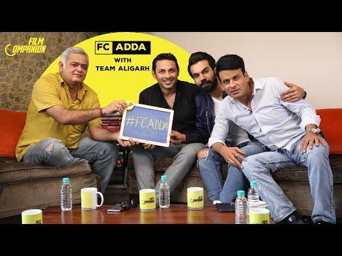 Team Aligarh | FC ADDA | Anupama Chopra | Film Companion