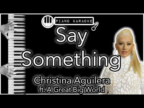 Say Something  - A Great Big World Ft. Christina Aguilera - Piano Karaoke