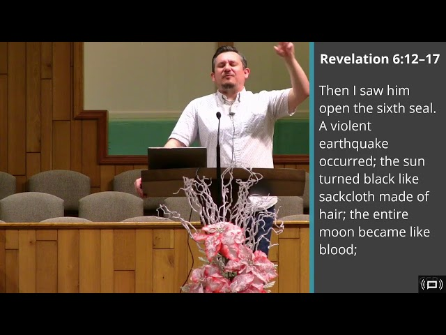 The Sixth Seal: The End of the World (Part 3) - Revelation 6:12-17 - Mt. Carmel Demorest