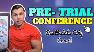 Scottsdale City Court Criminal Pre-Trial Conference Overview