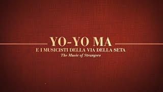 Yo-Yo Ma e i musicisti della via della seta • Trailer italiano HD