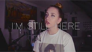 I'm Still Here - Sia (cover)