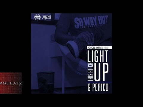 G. Perico - Light This Bitch Up [Young California G-Mix] [Prod. By P-Lo] [New 2016]