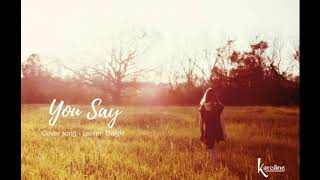 You Say -Cover Song Lauren Daigle by Karoline Rhett Video