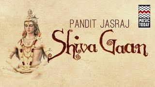 Shiva Gaan I Audio Jukebox I Vocal I Devotional | Pandit Jasraj